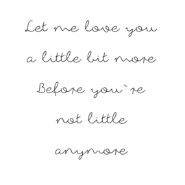 Let me love you a little bit more