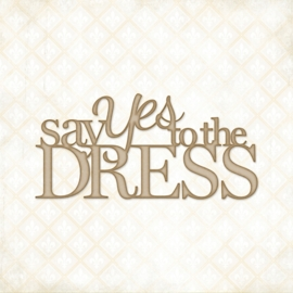 Say Yes tot the Dress
