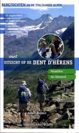 Wandelgids Met Uitzicht op de Dent D`Hérens – Bergtochten in de Italiaanse Alpen| Robert Weijdert | ISBN 9789080602090