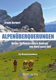 Wandelgids Alpenüberquerungen - 10 routes over de Alpen | Berg & Tal Verlag | ISBN 9783939499091