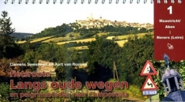 Fietsgids Fietsroute Langs oude Wegen Deel 1 : Maastricht - Nevers | Pirola | ISBN 9789064558870