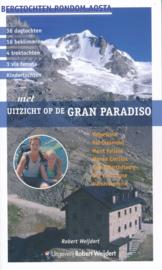 Wandelgids - Trekkinggids Met Uitzicht op de Gran Paradiso - Bergtochten rondom Aosta | Uitgeverij Robert Weijdert | ISBN 9789080120006