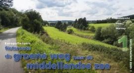 Fietsgids De Groene weg naar de Middellandse Zee dl. 1 : Maastricht -  Marnay | Pirola | ISBN 9789064558863