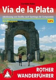Wandelgids Via de La Plata - Zilverroute| Rother Verlag | Jakobsweg van Sevilla naar Santiago de Compostela | ISBN 9783763343331