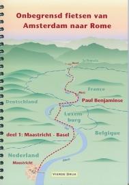 Fietsgids Onbegrensd Fietsen : Amsterdam - Rome : Maastricht-Basel Deel 1 | Benjaminse | ISBN 9789080649729