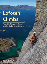 Klimgids Lofoten Climbs - Rock Climbing on Lofoten and Stetind in Arctic Norway | Rockfax | ISBN 9781873341230