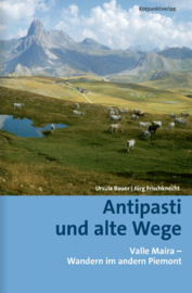 Wandelgids Antipasti und alte Wege - Valle Maira - Wandern im andern Piemont | Rotpunkt Verlag | ISBN 9783858696847