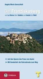 Wandelgids-Trekkinggids Der Franziskusweg | Tyrolia |  La Verna über Gubbio und Assisi bis Rieti / Franciscus route | ISBN 9783702228255
