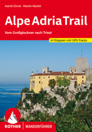 Wandelgids Rother  Alpe Adria Trail -  Vom GrossGlockner nach Triest | Rother Verlag | ISBN 9783763344314
