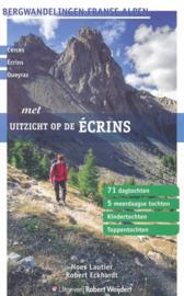 Wandelgids-Trekkinggids Met uitzicht op de Ecrins - Bergwandelen in de Franse Alpen | Robert Weijdert | ISBN 9789082334524