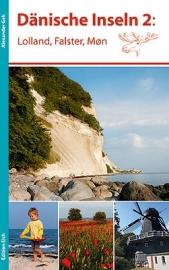 Reisgids Denemarken Dänische Inseln 2: Lolland, Falster, Møn, Sud Seeland | Edition Elch | ISBN 9783937452272