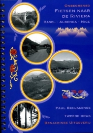 Fietsgids Onbegrensd Fietsen naar de Riviera : Basel-Albenga-Nice 775 km. | Benjaminse | ISBN 9789077899113