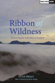 Wandelgids Ribbon of Wildness - De waterscheiding van Schotland | Luath | ISBN 9781910745014