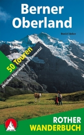 Wandelgids Rother Berner Oberland | Rother Verlag | 50 Touren zwischen Eigerwand und Emmental |ISBN 9783763330386