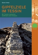 Wandelgids Gipfelziele in Tessin | Rotpunkt Verlag | Wandelgids Tessin | ISBN  9783858692580