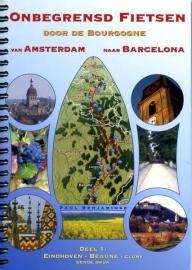 Fietsgids Onbegrensd Fietsen van Amsterdam - Barcelona : Eindhoven - Cluny | Benjaminse |  ISBN 9789080649798