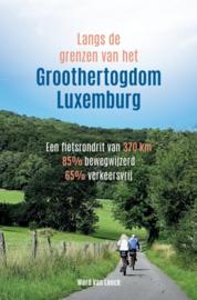 Fietsgids Langs de grenzen van het Groothertogdom Luxemburg | Ward van Loock | ISBN 9789464332100