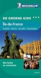 Reisgids Île de France | Michelin groene gids | (Chantilly - Chartres - Versailles - Fontainebleau) | ISBN 9789020994681