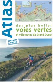 Fietsgids Bretagne : Atlas des plus belles voies vertes et véloroutes du Grand-Ouest | Editions Ouest-France | ISBN 9782737377266