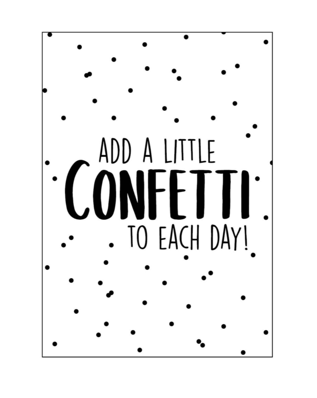 Kaart  'add a little confetti to each day'