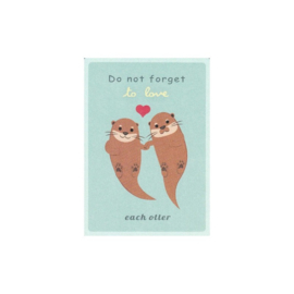 Do Not Forget to Love Each Otter