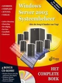 De Jong & Van Vugt - Het Complete Boek Windows Server 2003 Systeembeheer + Cd-Rom (2007)