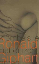 Ronald Giphart - Ik omhels je met duizend armen (2001)