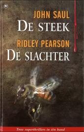 De Steek - John Saul | De slachter - Ridley Pearson
