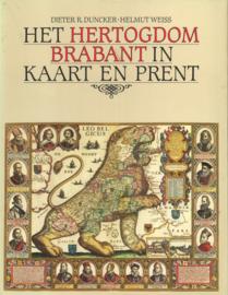 Het hertogdom Brabant in kaart en prent - Dieter R. Duncker