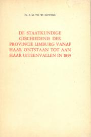 De staatkundige geschiedenis der provincie Limburg vanaf haar ontstaan tot aan haar uiteenvallen in 1839 - E. Nuyens