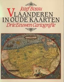 Vlaanderen in oude kaarten - Jozef Bossu