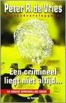 Een crimineel liegt niet altijd - Peter R. de Vries