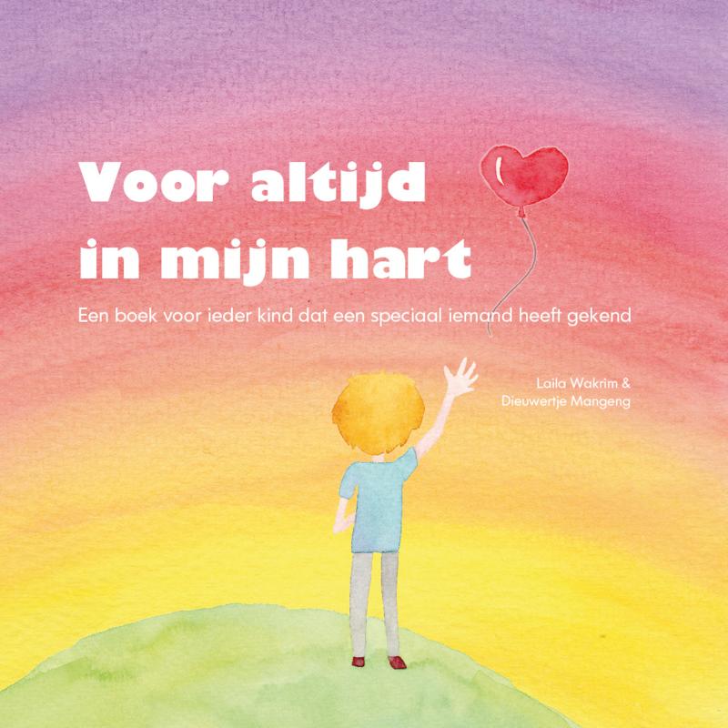 Voor altijd in mijn hart | Laila Wakrim & Dieuwertje Mangeng