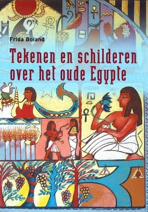 Frida Boland - Tekenen en schilderen over het oude Egypte