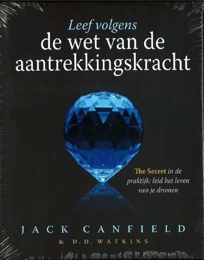 Jack Canfield & D.D. Watkins - Leef Volgens De Wet Van De Aantrekkingskracht