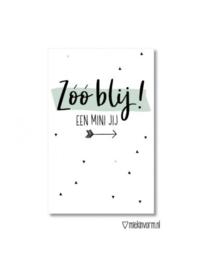 Minikaartje | Zóó blij ! een mini  jij