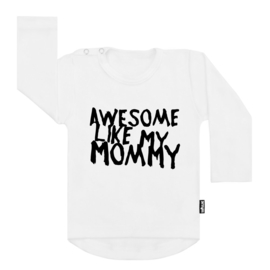 Tee Awesome Like My Mommy (s)