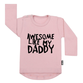 Tee Awesome Like My Daddy (s)