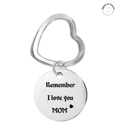 "Sleutelhanger ""Remember I love you mom"""