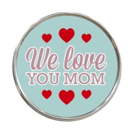 "Tekst Click ""We love you mom"""