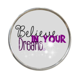 "Tekst Click ""Believe in your dreams"""