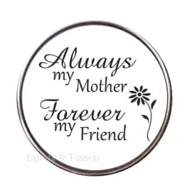 "Click  ""Always my Mother Forever my Friend"""