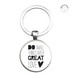 "Sleutelhanger ""Do small things with great love"""