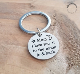 "Sleutelhanger ""Mom I love you to the moon & back """
