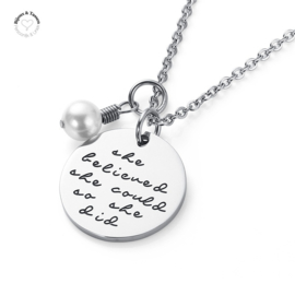 "Ketting ""She believed she could so she did"""