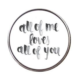 "Tekst Click ""All of me loves all of you"""