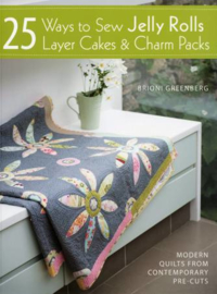Boek  - 25 Ways to Sew Jelly Rolls & Charm Packs
