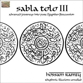 "CD Hossan Ramzy : Sabla Tolo III ""Advanced Journeys into Pure Egyptian Percussion"""
