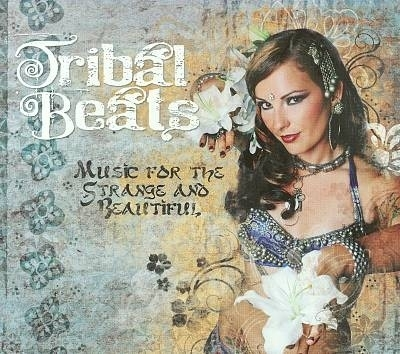 CD Tribal Beats, Music for the strange and beautiful