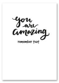 Kaart zwart wit You are amazing remember that  met glans  | Jots